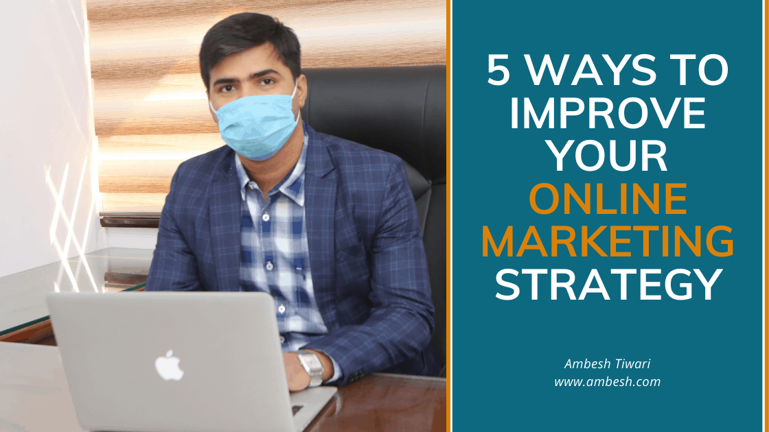 5 Ways to Improve Your Online Marketing Strategy