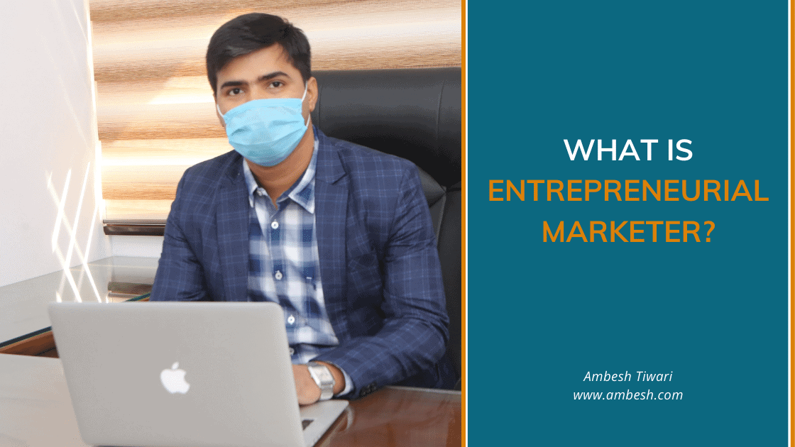 What and who is an Entrepreneurial Marketer?